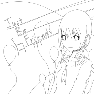 Just Be Friends 下書き