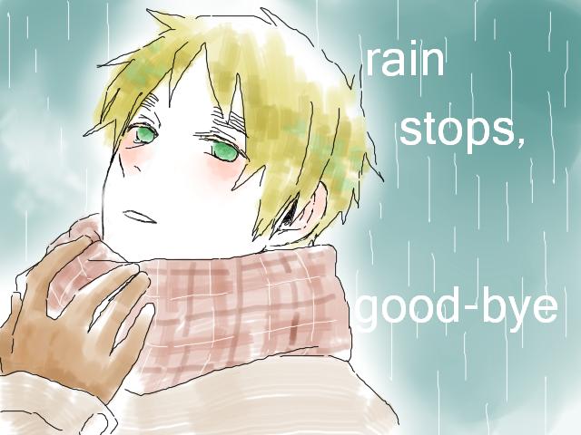 rain stops,good-bye